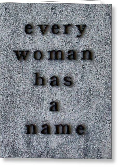 Every Woman Has A Name Excerpt Greeting Card