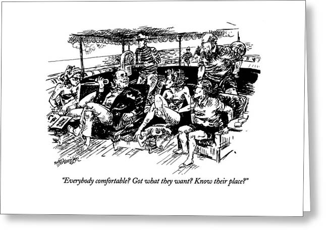 Everybody Comfortable? Got What They Want? Know Greeting Card