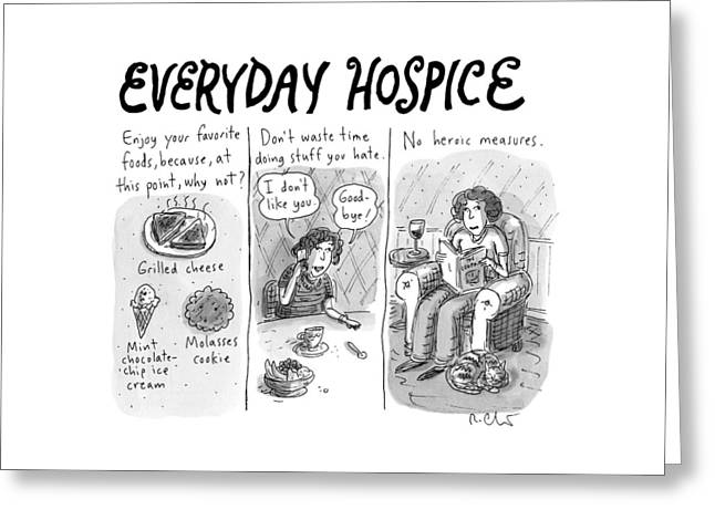 Everyday Hospice -- Excuses For Household Greeting Card