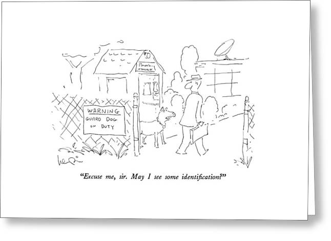 Excuse Me, Sir.  May I See Some Identification? Greeting Card by Arnie Levin