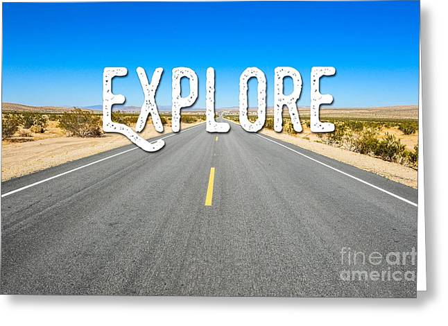 Explore The Open Road Greeting Card by Liesl Marelli