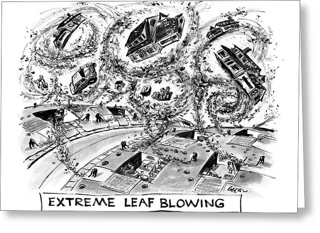 Extreme Leaf Blowing Greeting Card by Lee Lorenz