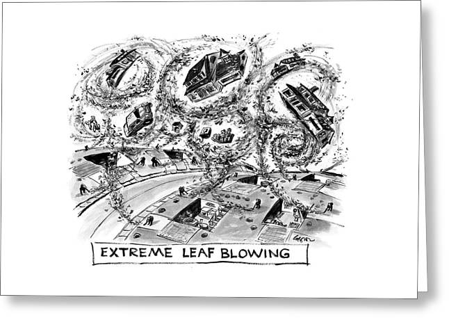 Extreme Leaf Blowing Greeting Card