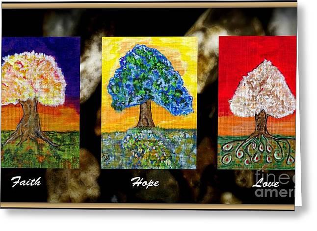Faith Hope Love Greeting Card by Ella Kaye Dickey