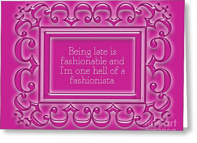 Fashionably Late Greeting Card by Liesl Marelli
