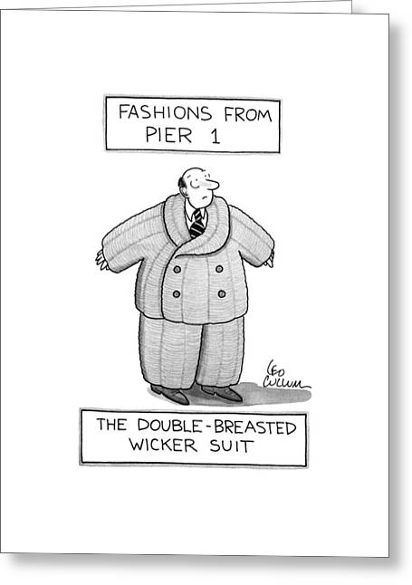 Fashions From Pier1-the Double-breasted Wicker Greeting Card by Leo Cullum