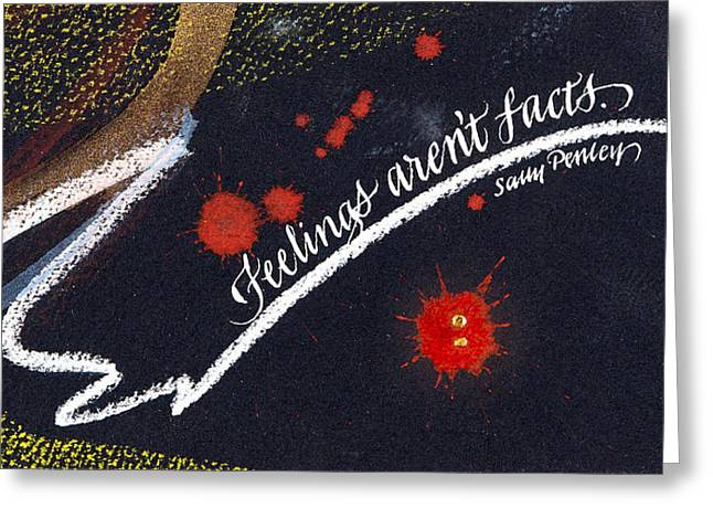 Feelings Aren't Facts Greeting Card
