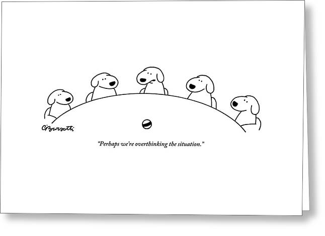 Five Dogs Sitting Around A Roundtable Greeting Card by Charles Barsotti