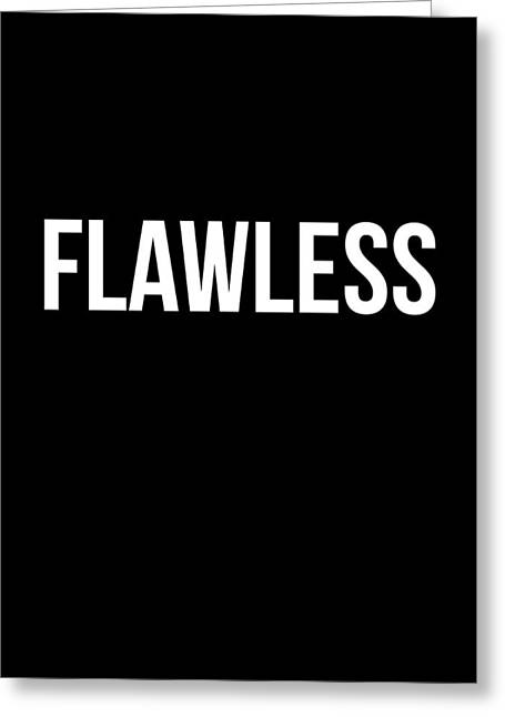Flawless Poster Greeting Card by Naxart Studio