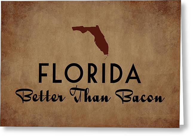 Florida Better Than Bacon Greeting Card by Flo Karp