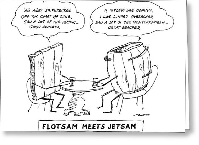 Flotsam Meets Jetsam Greeting Card by Al Ross
