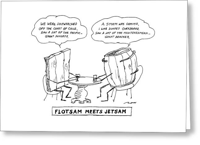 Flotsam Meets Jetsam Greeting Card