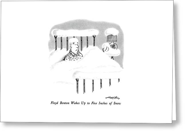 Floyd Benton Wakes Up To Five Inches Of Snow Greeting Card by Henry Martin