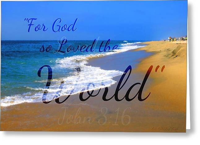 For God So Loved The World Greeting Card by Sharon Soberon