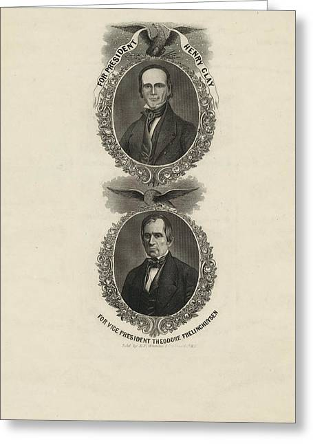 For President, Henry Clay. For Vice President Greeting Card by Litz Collection
