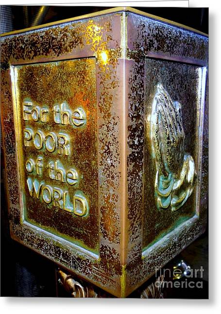 For The Poor Of The World Greeting Card by Ed Weidman