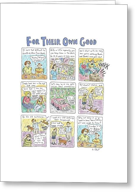 For Their Own Good Greeting Card by Roz Chast