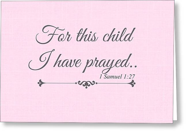 For This Child I Have Prayed Greeting Card by Chastity Hoff