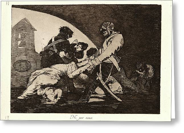 Francisco De Goya Spanish, 1746-1828. Neither Do These Ni Greeting Card by Litz Collection