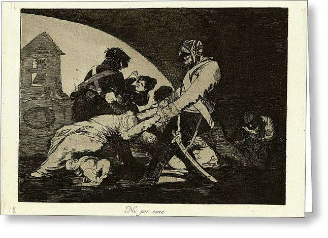 Francisco De Goya Spanish, 1746 - 1828, Ni Por Esas Neither Greeting Card by Quint Lox