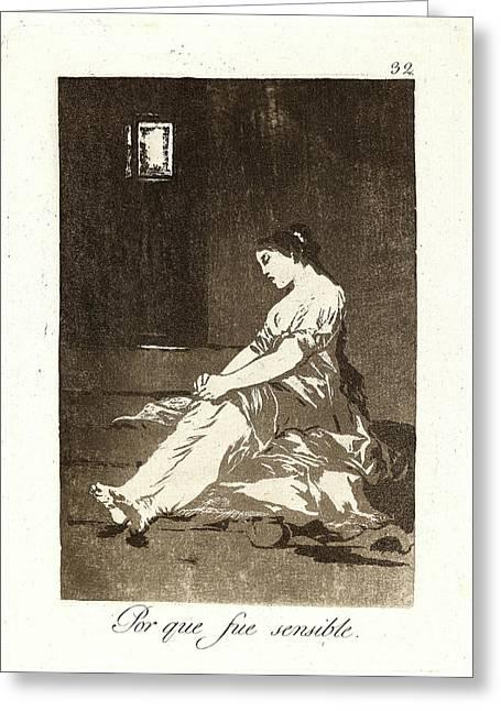Francisco De Goya Spanish, 1746-1828. Por Que Fue Sensible Greeting Card by Litz Collection