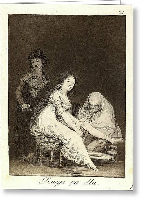Francisco De Goya Spanish, 1746-1828. Ruega Por Ella Greeting Card by Litz Collection