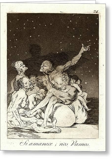 Francisco De Goya Spanish, 1746-1828. Si Amanece Nos Vamos Greeting Card