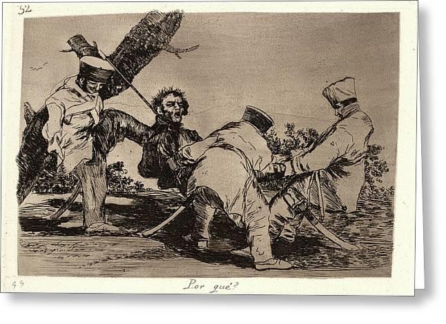 Francisco De Goya Spanish, 1746-1828. Why Por Qué Greeting Card by Litz Collection