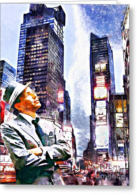Frank Sinatra If I Can Make It Here New York New York 20150126wcstyle Greeting Card