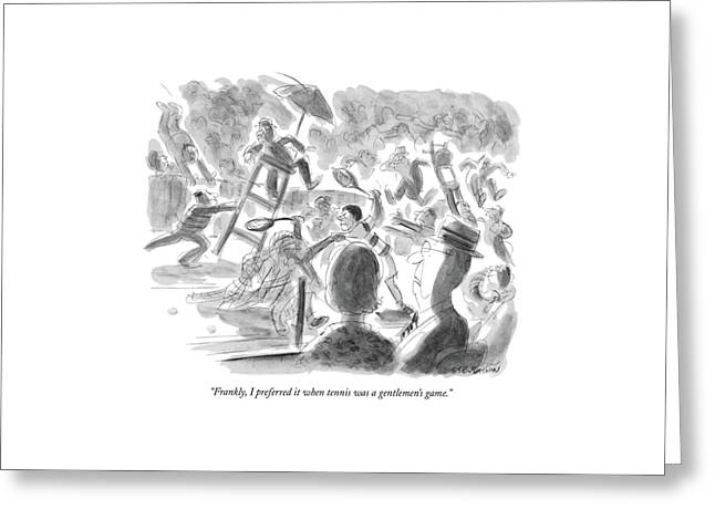 Frankly, I Preferred It When Tennis Greeting Card by James Stevenson