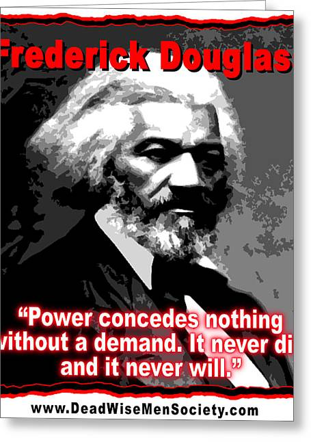 Frederick Douglas On Power And Demands Greeting Card