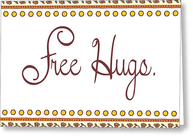 Free Hugs Greeting Card by Liesl Marelli