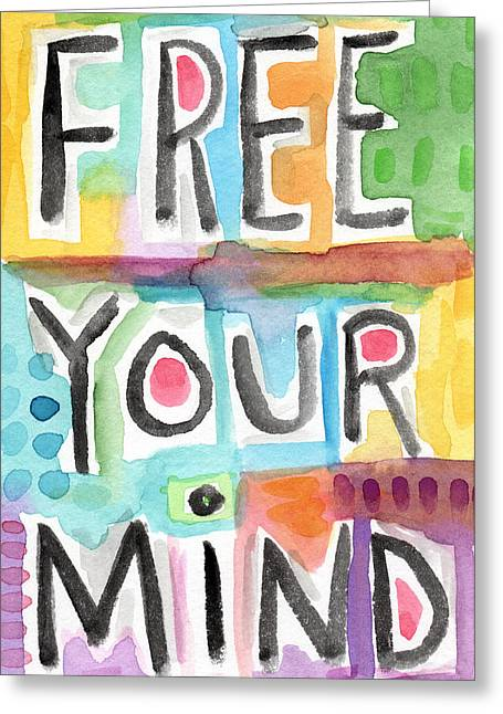 Free Your Mind- Colorful Word Painting Greeting Card by Linda Woods
