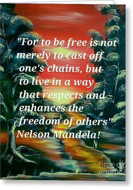 Freedom Quotes From Nelson Mandela Greeting Card by Collin A Clarke