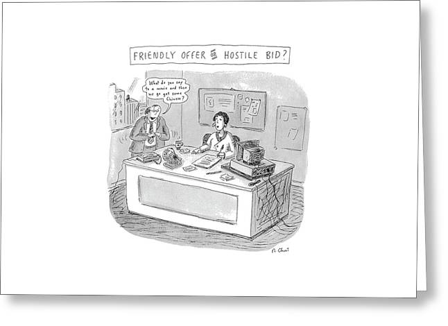 Friendly Offer Or Hostile Bid? 'what Do You Say Greeting Card by Roz Chast