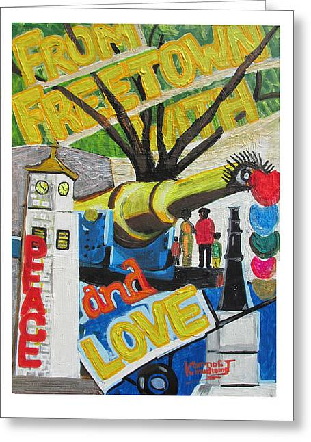 From Freetown With Peace And Love Greeting Card by Mudiama Kammoh