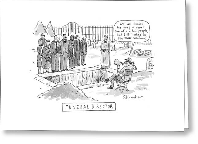 'funeral Director' Greeting Card by Danny Shanahan