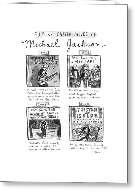 Future Career Moves Of Mickael Jackson Greeting Card by Roz Chast
