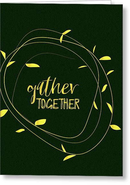 Gather Together - Emerald Greeting Card