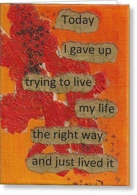 Gave Up Living Right Way - 1 Greeting Card