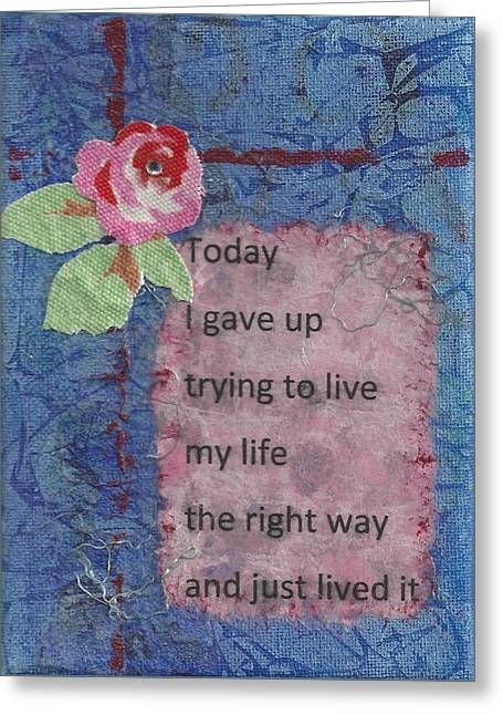 Gave Up Living Right Way - 2 Greeting Card