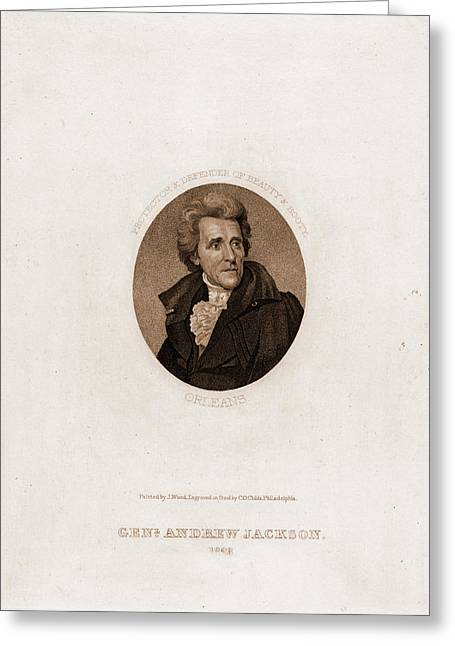 Genl. Andrew Jackson, 1828. Protector & Defender Of Beauty Greeting Card by Litz Collection