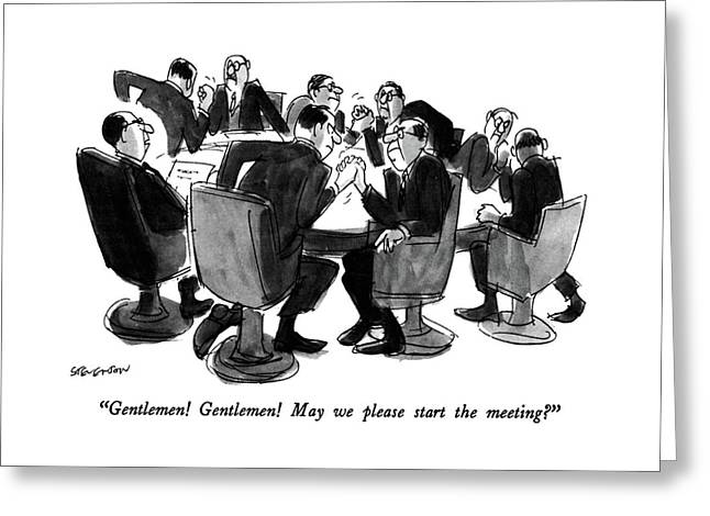 Gentlemen!  Gentlemen!  May We Please Start Greeting Card