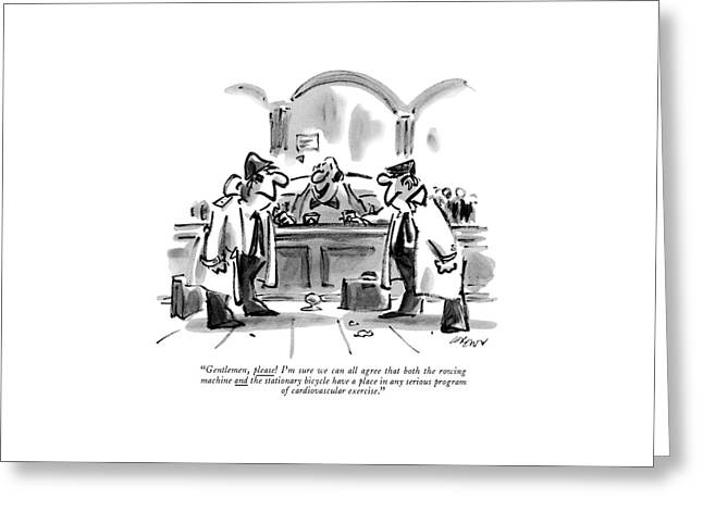 Gentlemen, Please! I'm Sure We Can All Agree That Greeting Card by Lee Lorenz