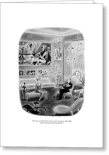 George, I Don't Know How You're Going To Take Greeting Card by Richard Taylor