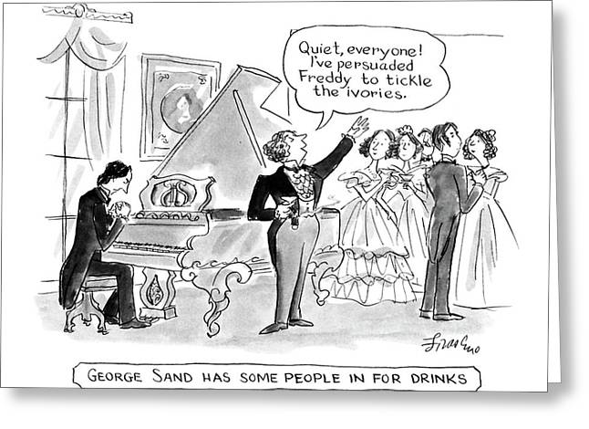 George Sand Has Some People In For Drinks Greeting Card by Edward Frascino