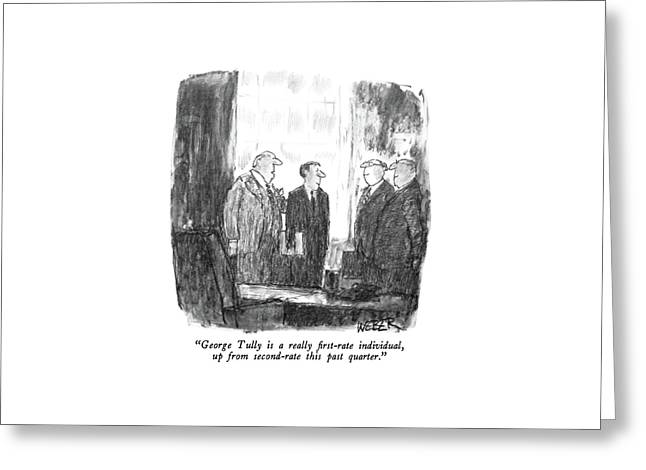 George Tully Is A Really First-rate Individual Greeting Card by Robert Weber
