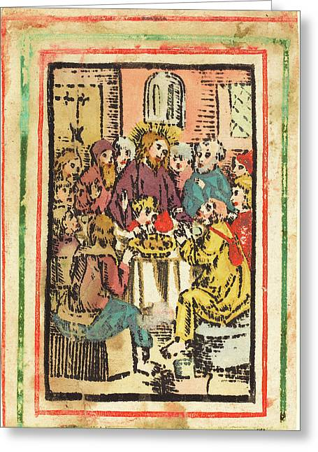 German 15th Century, The Last Supper, C. 1480-1500 Greeting Card by Quint Lox