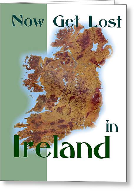 Now Get Lost In Ireland And Find Your Roots Greeting Card
