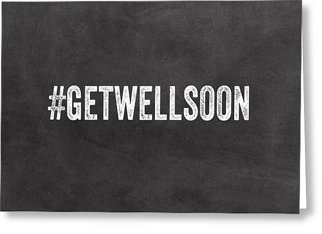 Get Well Soon - Greeting Card Greeting Card